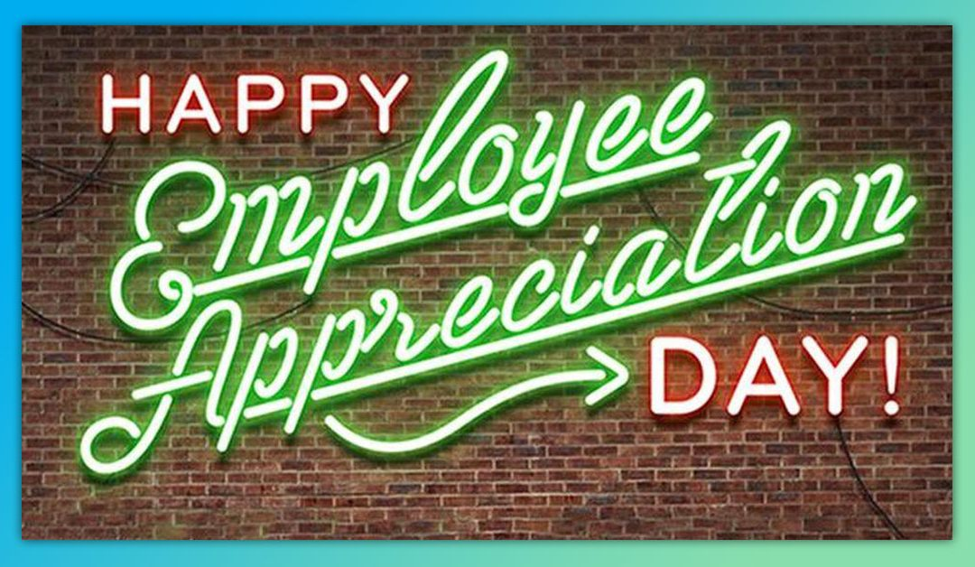 Happy Employee Appreciation Day!